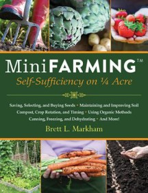Mini Farming is one of Brett Markham's many books on self-sufficiency