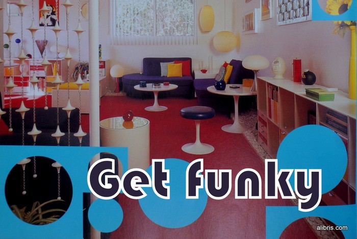 The words Get Funky over a mod living room from the Pad decorating book