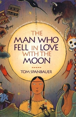 Tom Spanbauer, The Man Who Fell in Love With the Moon